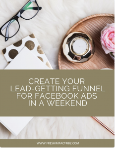 Create Your Lead-Getting Funnel for Facebook Ads in a Weekend
