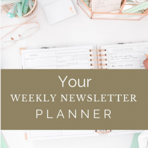 Your Weekly Newsletter Planner